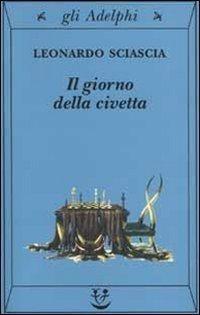Giorno della civetta - Leonardo Sciascia
