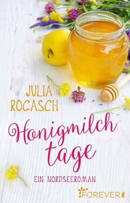 Honigmilchtage - Julia Rogasch