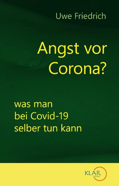 Angst vor Corona? - Uwe Friedrich