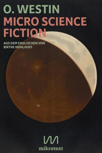 Micro Science Fiction - O. Westin