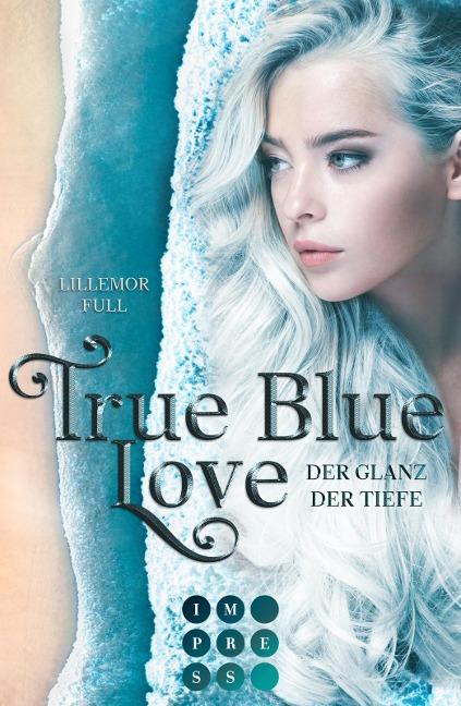 True Blue Love. Der Glanz der Tiefe - Lillemor Full