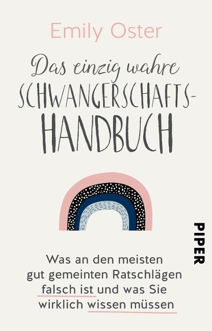 Das einzig wahre Schwangerschafts-Handbuch - Emily Oster