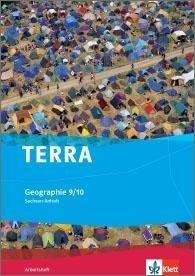 TERRA Geographie für Sachsen-Anhalt - Ausgabe für Sekundarschulen und Gymnasien. Arbeitsheft 9./10. Klasse -