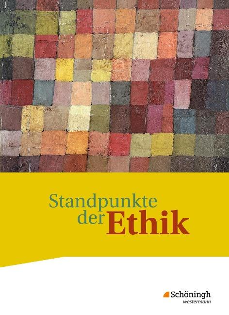 Standpunkte der Ethik. Schülerband -