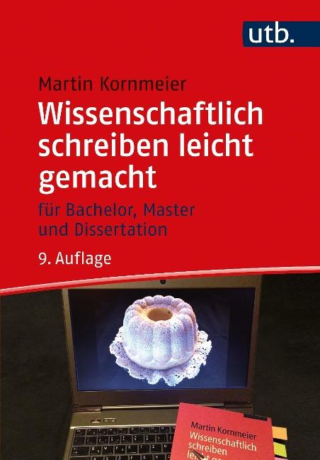 Wissenschaftlich schreiben leicht gemacht - Martin Kornmeier