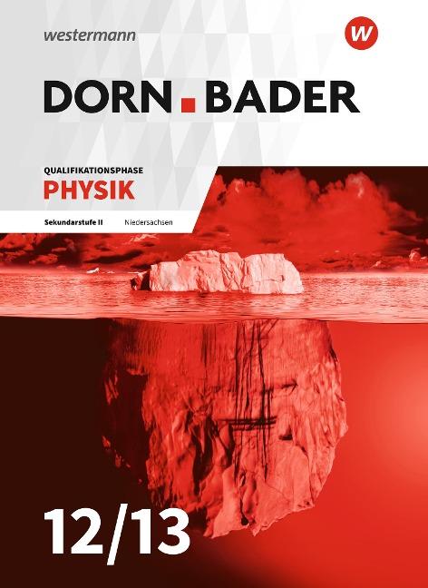 Dorn / Bader Physik SII. Schülerband. Qualifikationsphase. Niedersachsen -