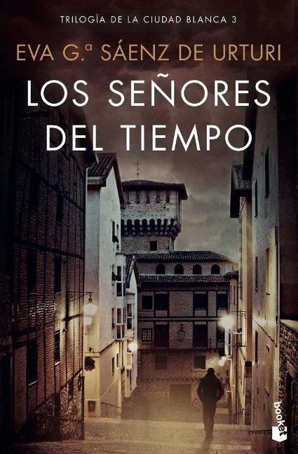 Los señores del tiempo - Eva Garcia Saenz de Urturi