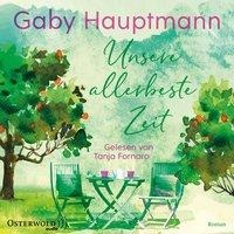 Unsere allerbeste Zeit - Gaby Hauptmann