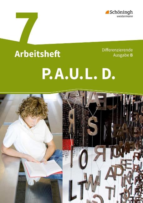 P.A.U.L. D. (Paul) 7. Arbeitsheft. Differenzierende Ausgabe für Realschulen und Gemeinschaftsschulen. Baden-Württemberg -