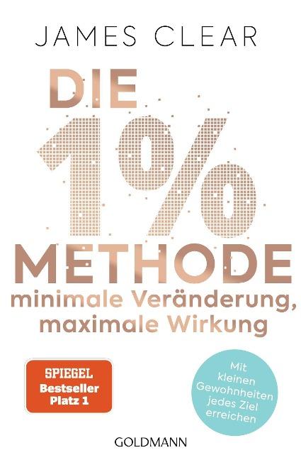 Die 1%-Methode - Minimale Veränderung, maximale Wirkung - James Clear