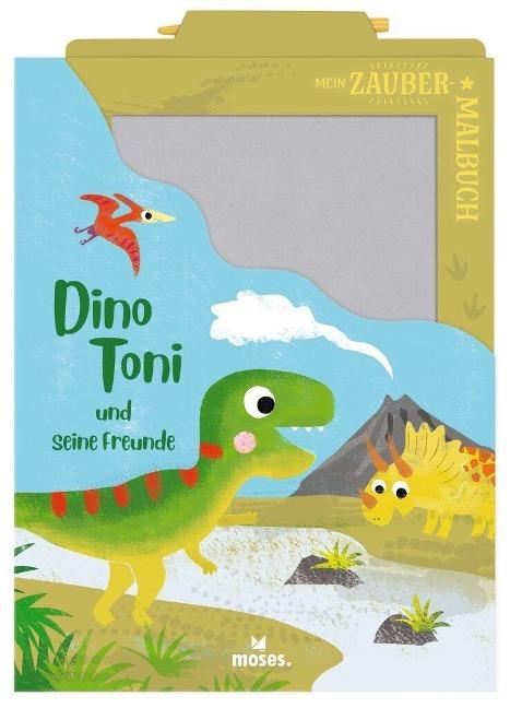 Mein Zaubermalbuch - Dino Toni und seine Freunde - Anja Dreier-Brückner