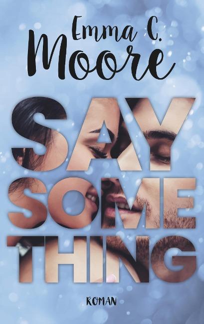 Say something - Emma C. Moore