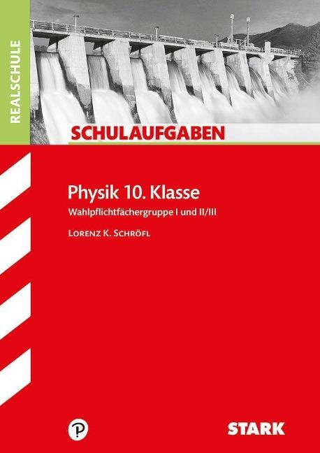 Schulaufgaben Realschule - Physik 10. Klasse -