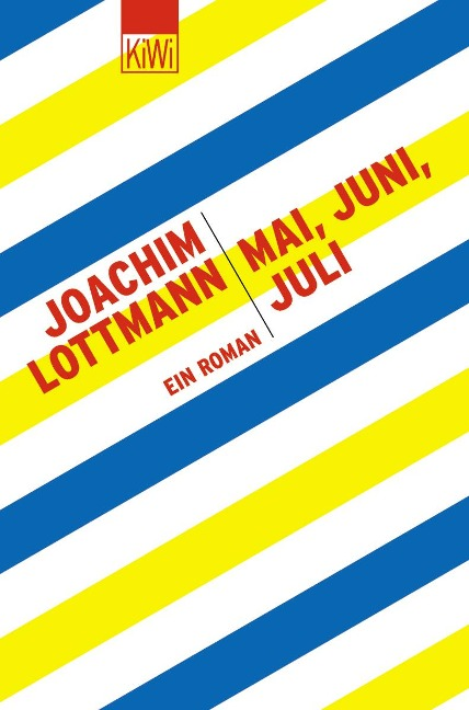 Mai, Juni, Juli - Joachim Lottmann