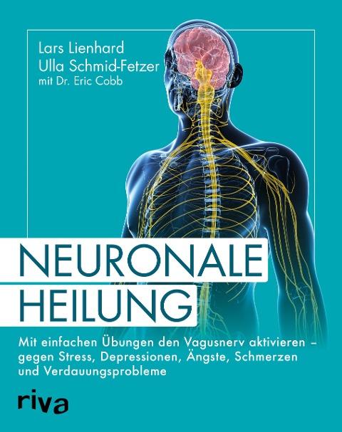 Neuronale Heilung - Lars Lienhard, Ulla Schmid-Fetzer, Eric Cobb