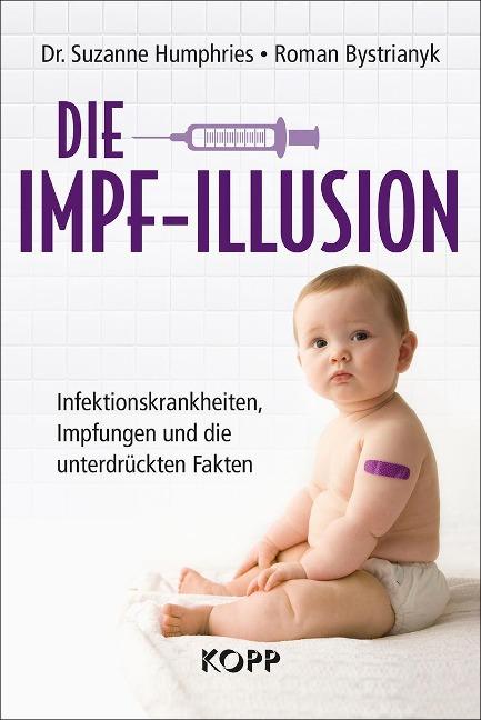 Die Impf-Illusion - Suzanne Humphries, Roman Bystrianyk