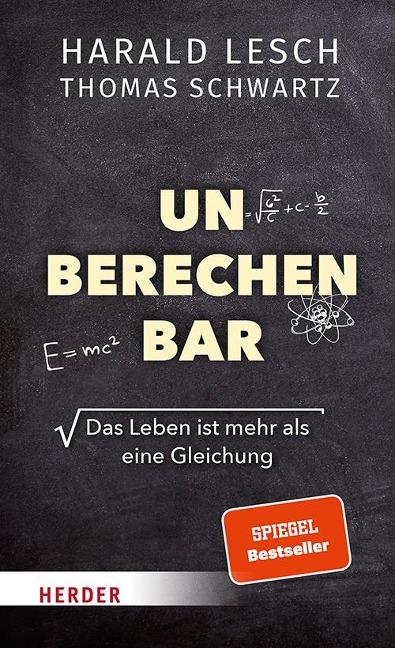 Unberechenbar - Harald Lesch, Thomas Schwartz