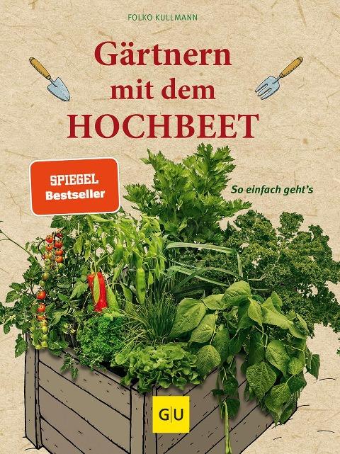 Gärtnern mit dem Hochbeet - Folko Kullmann