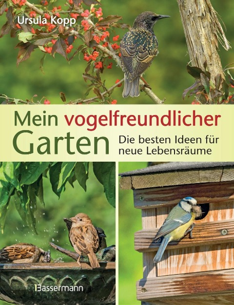 Mein vogelfreundlicher Garten - Ursula Kopp