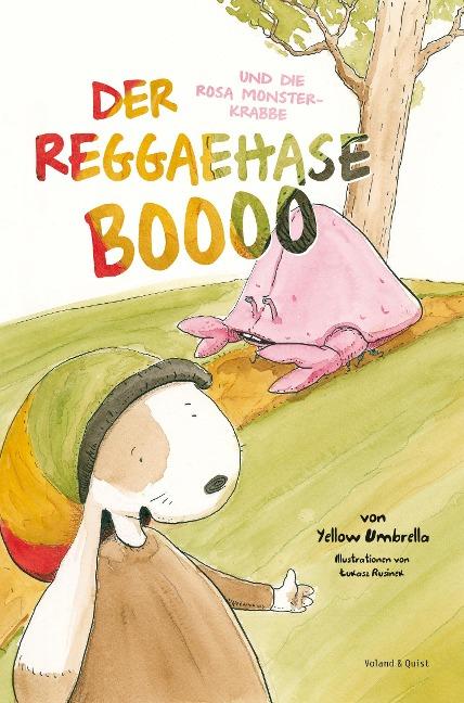 Der Reggaehase BOOOO und die rosa Monsterkrabbe - Jens Strohschnieder