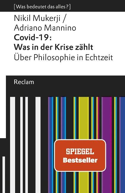 Covid-19: Was in der Krise zählt. Über Philosophie in Echtzeit - Nikil Mukerji, Adriano Mannino