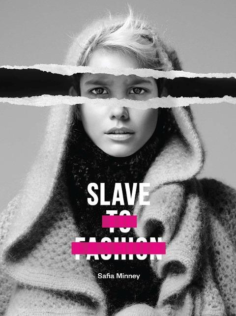 Slave to Fashion - Safia Minney