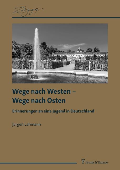 Wege nach Westen - Wege nach Osten - Jürgen Lehmann
