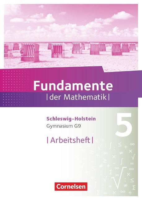Fundamente der Mathematik 5. Schuljahr - Schleswig-Holstein G9 - Arbeitsheft mit Lösungen -