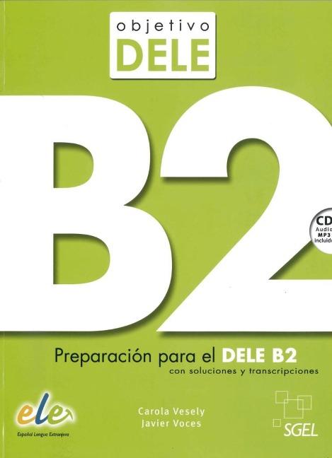 Objetivo DELE B2. Buch mit MP3-Audio-CD - Carola Vesely, Javier Voces