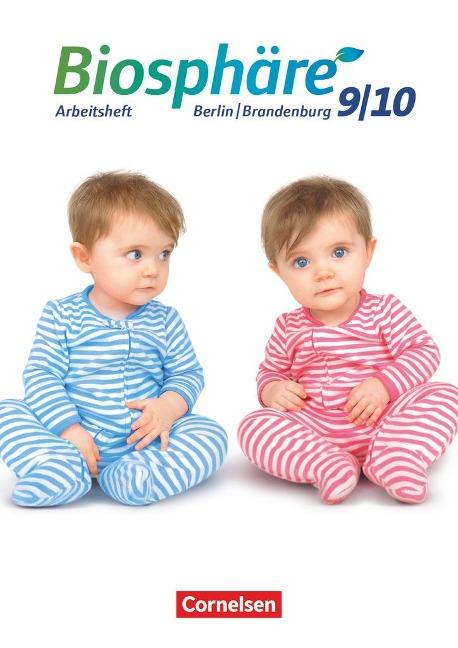 Biosphäre Sekundarstufe I 9./10. Schuljahr- Gymnasium Berlin/Brandenburg - Arbeitsheft - Adria Wehser