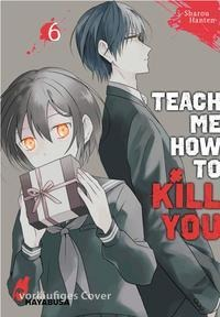 Teach me how to Kill you 6 - Sharoh Hanten