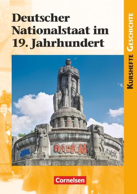 Kurshefte Geschichte: Deutscher Nationalstaat im 19. Jahrhundert - Wolfgang Jäger