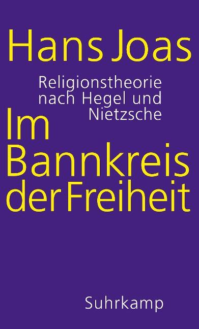 Im Bannkreis der Freiheit - Hans Joas