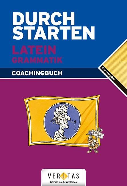 Durchstarten Latein Grammatik. Erklärung und Training - Wolfram Kautzky