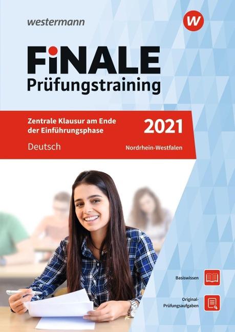 FiNALE Prüfungstraining Zentrale Klausuren am Ende der Einführungsphase Nordrhein-Westfalen. Deutsch 2021 - Marina Dahmer, Wolfgang Fehr, Helmut Lindzus