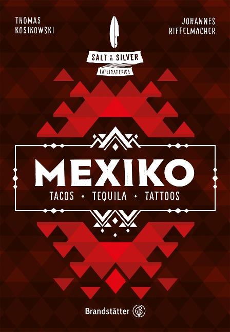 Salt & Silver Mexiko - Johannes Riffelmacher, Thomas Kosikowski