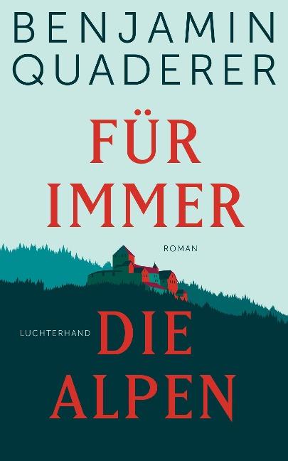 Für immer die Alpen - Benjamin Quaderer