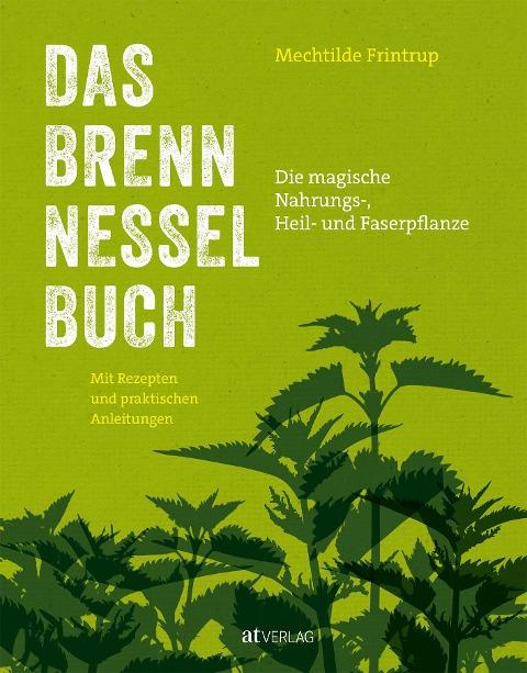 Das Brennnessel-Buch - Mechtilde Frintrup