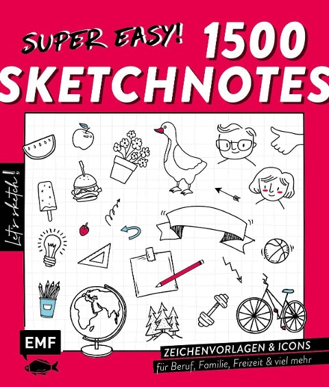 Let's sketch! Sketchnotes - Die ultimative Symbol-Bibliothek -