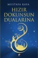 Hizir Dokunsun Dualarina - Mustafa Kaya