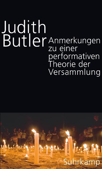 Anmerkungen zu einer performativen Theorie der Versammlung - Judith Butler