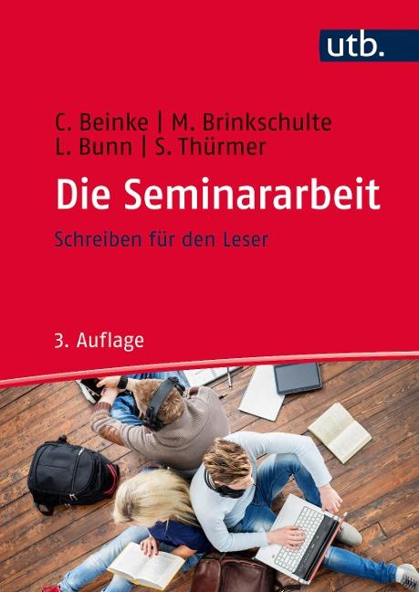 Die Seminararbeit - Christiane Beinke, Melanie Brinkschulte, Lothar Bunn, Stefan Thürmer