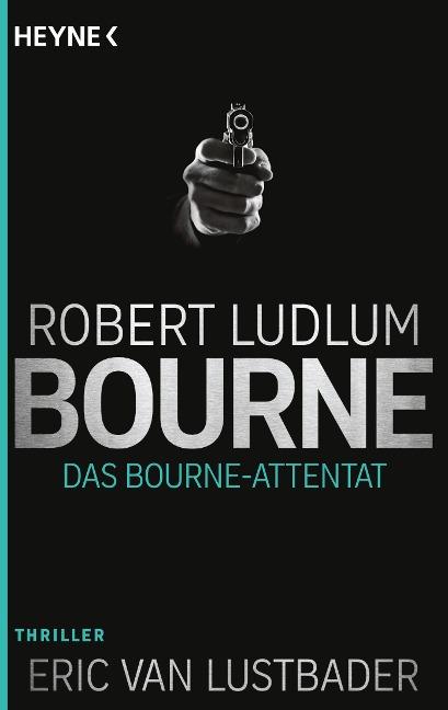 Das Bourne Attentat - Robert Ludlum