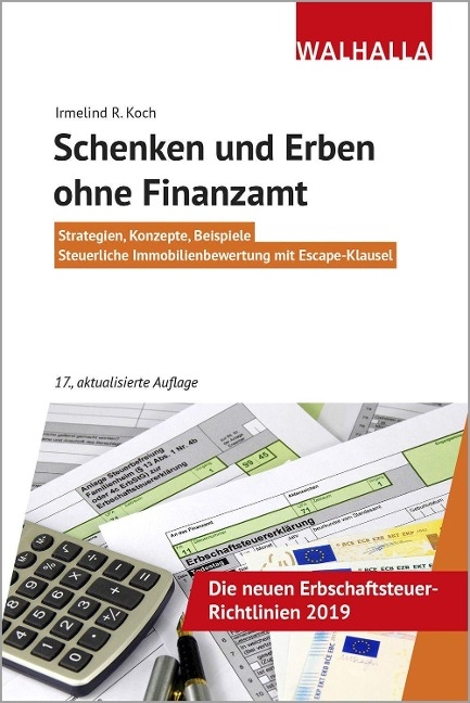 Schenken und Erben ohne Finanzamt - Irmelind R. Koch