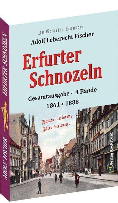 Erfurter Schnozeln - Mundart aus Erfurt 1861 | 1888