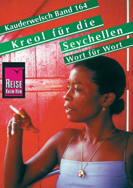 Reise Know-How Sprachführer Kreol für die Seychellen - Wort für Wort: Kauderwelsch-Band 164 - Uta Goridis