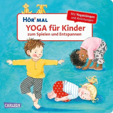 Hör mal (Soundbuch): Yoga für Kinder zum Spielen und Entspannen - Doris Rübel