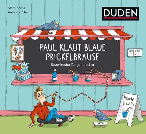 Paul klaut blaue Prickelbrause - Superfreche Zungenbrecher - ab 5 Jahren - Steffi Korda