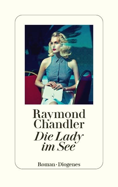 Die Lady im See - Raymond Chandler