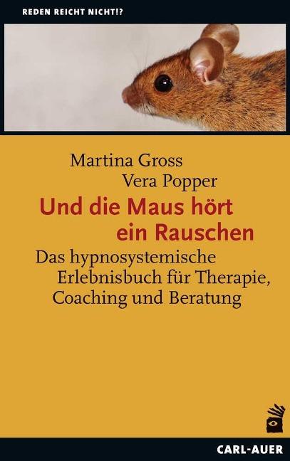 Und die Maus hört ein Rauschen - Martina Gross, Vera Popper